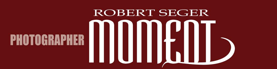 Moment Robert Seger